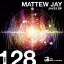 Mattew Jay - Javes (Original Mix)