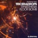 Triceradrops - Synesthesia (Original Mix)