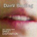 Temper Trap - Sweet Disposition (DanV Bootleg)