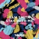 Sam Smith - Stay With Me (Throttle Remix)