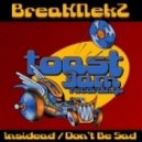 BreakNekZ - Don't Be Sad (Original Mix)