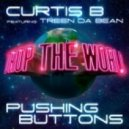 Curtis B feat. Treen Da Bean - Pushing Buttons (Original Mix)