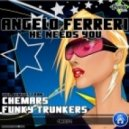 Angelo Ferreri - He Needs You (Original Mix)