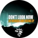 Don't Look Now - 28 Degrees And Rising (Original Mix)