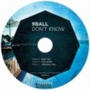 9Ball - Don't Know (Deep Mix)