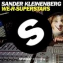 Sander Kleinenberg - We-R-Superstars (Original mix)
