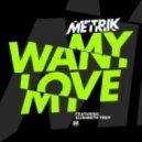 Metrik - Want My Love (feat. Elisabeth Troy)