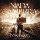 Don Omar - Nada Cambiará (feat. Xavi)