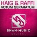 Haig & Raffi - Votum Separatum (Original Mix)