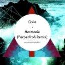 Oxia - Harmonie (Farbenfroh Remix)