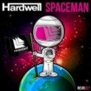 Hardwell - Spaceman (Dropwizz 100bpm Twrk Revival)