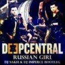 Deepcentral - Russian Girl (DJ Sakh & DJ Imperce Bootleg)
