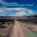 Matias Spataro - Layering Example One: The Bass (Daraspa Remix)