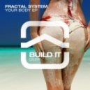 Fractal System - We Need It (Original Mix)