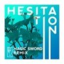 Beat Connection - Hesitation (Magic Sword Remix)