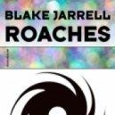 Blake Jarrell - Roaches (Original Mix)
