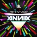 Annix - Past & Future (Original mix)
