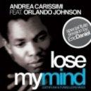 Andrea Carissimi Feat. Orlando Johnson - Lose My Mind (Andrea Carissimi Soul Mix)