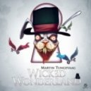 Martin Tungevaag - Wicked Wonderland (Extended Mix)