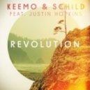 Keemo & Schild Feat. Justin Hopkins - Revolution (Sunset Extended)