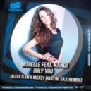 Mishelle feat. Randi - Only You (Alexx Slam & Mickey Martini Sax Remix)