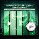 Laurent Wolf - No Stress (Chippon Remix)