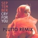 September - Cry For You (Plutto Remix)