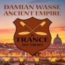 Damian Wasse - Ancient Empire (Original Mix)