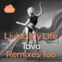 Tavo - Living My Life (DJ Gray Remix)