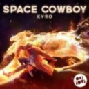 Kyro - Space Cowboy (Original Mix)
