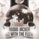 Audio Jacker - Go With The Flow (Original Mix)