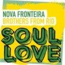 Nova Fronteira - Brothers From Rio (Original Mix)