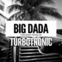 Turbotronic - Big DADA (Extended Mix)