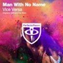 Man With No Name - Vice Versa (Original Mix)