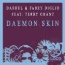 Terry Grant, DaSoul, Fabry Diglio - Daemon Skin (Original Mix)