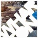 Block & Crown - I'm Loosin' My Mind (Original Mix)