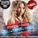 Shakira - Dare (DJ Tarantino Remix)