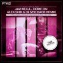 Javi Mula - Come On (Alex Shik & Oliver Back Remix)