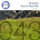 Dreamy - You're Not Me (Original Mix)