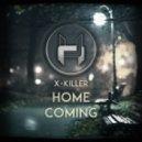 X-Killer - Homecoming (Original Mix)