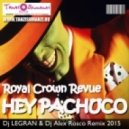 Royal Crown Revue - Hey Pachuco (Dj Legran & Dj Alex Rosco Remix)