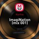 Korhio - ImagiNation (mix 001)