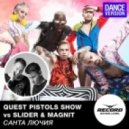 Quest Pistols Show vs. Slider & Magnit - Санта Лючия (Extended Mix)