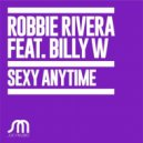 Robbie Rivera - Sexy Anytime Feat Billy W (Original mix)