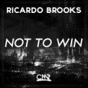Ricardo Brooks - Not To Win (Original Mix)