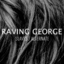 Raving George - Alternate (Original Mix)