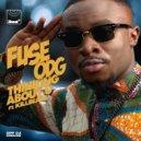 Fuse ODG feat KillBeatz - Thinking About U (Kamaura Radio Edit)