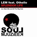 Lem, Othello - Splendor Life (All The Way Dub)
