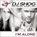 DJ Shog feat. Drew Love - I'm Alone (Radio Edit)