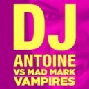 DJ Antoine Vs Mad Mark - Vampires (Bodybangers Remix)